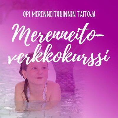 Merenneitouinti - Merenneitokoulu - Näin opit uimaan merenneidonpyrstöllä - Vesikasteen verkkokurssi.